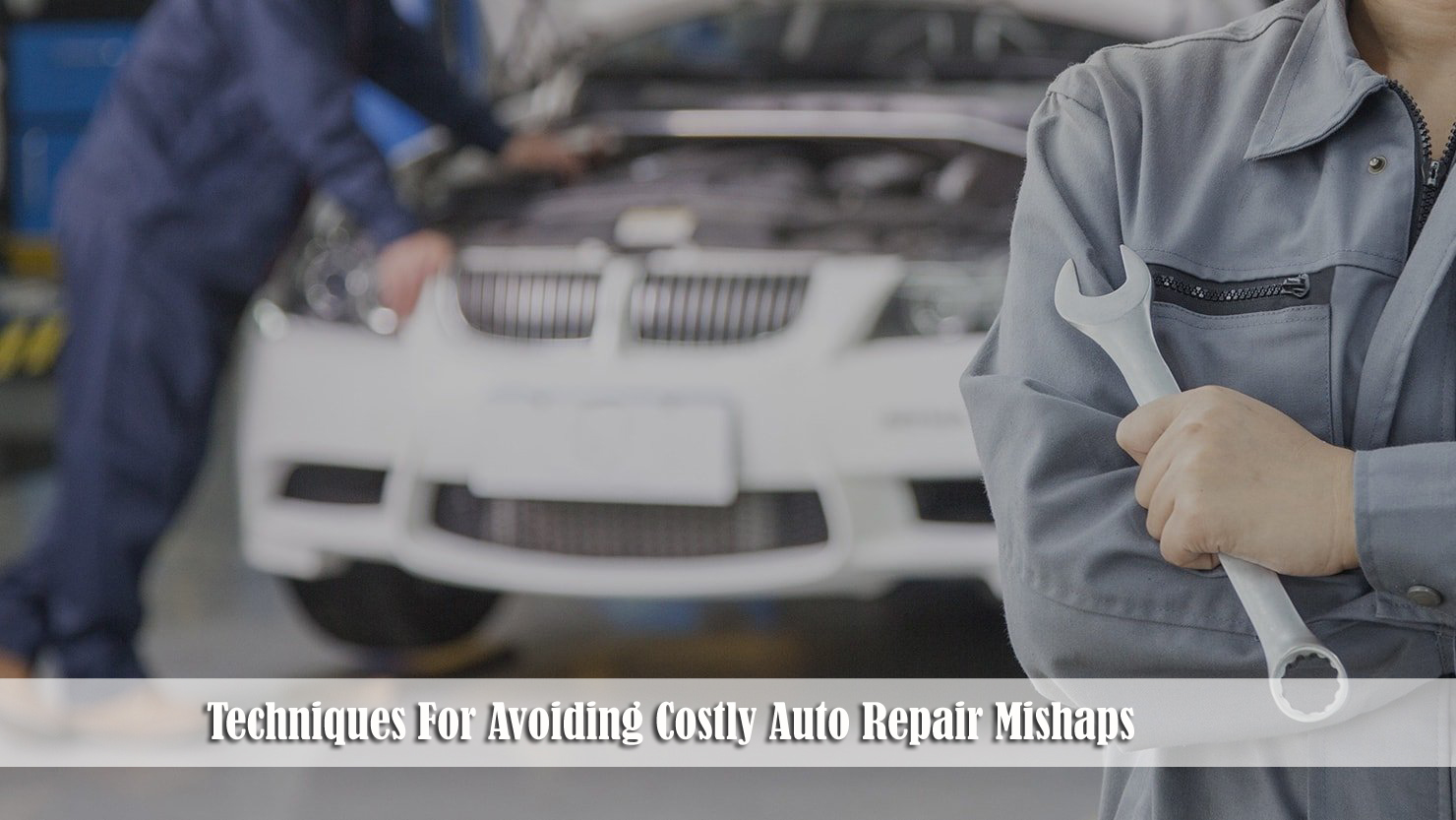 Techniques For Avoiding Costly Auto Repair Mishaps